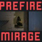 Prefire Practice — Mirage