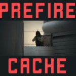 Prefire Practice — Cache