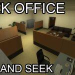 SEEK OFFICE [HIDE AND SEEK] — Прятки